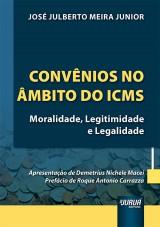 Capa do livro: Convênios no Âmbito do ICMS, José Julberto Meira Junior