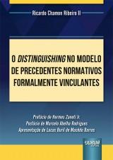 Capa do livro: Distinguishing no Modelo de Precedentes Normativos Formalmente Vinculantes, O, Ricardo Chamon Ribeiro II