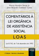 Capa do livro: Comentários à Lei Orgânica de Assistência Social - LOAS, Marco Aurélio Serau Jr. e José Ricardo Caetano Costa